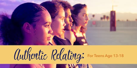 Authentic Relating for Teens Ages 13-18 (Phoenixville) tickets