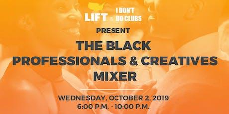 LIFT NY & IDDC present The Black Professionals & Creatives Mixer tickets
