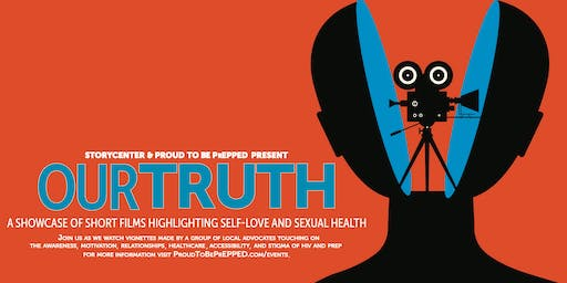 Our Truth:  A Showcase Of Films Highlighting Self-Love and Sexual Health