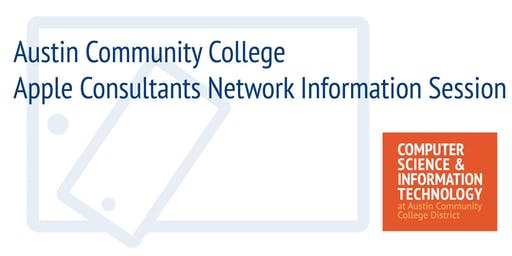 Apple Consultants Network Information Session at Austin Community College