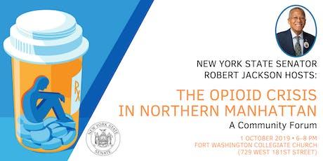 The Opioid Crisis in Northern Manhattan: A Community Forum tickets