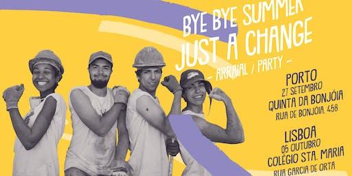 Bye Bye Summer // Just a Change