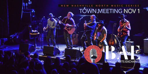 Town Meeting presented by New Nashville North at the Bangor Arts Exchange