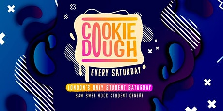 Cookie Dough London : The ONLY Student Saturday Night! tickets