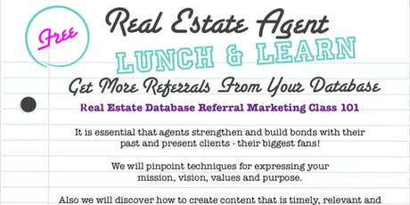 "Free - Realtor Lunch & L earn  ""Get More Referrals Now"" Database Class tickets"