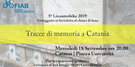 5ª Licantrobike 2019 - Tracce di memoria a Catania biglietti