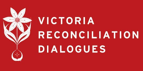 Dialogue #5: Community Response to Victoria Urban Reconciliation Dialogues tickets