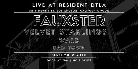 FAUXSTER / Velvet Starlings / Ward / Bad Town tickets