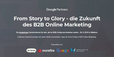 From Story to Glory - die Zukunft des B2B Online Marketing