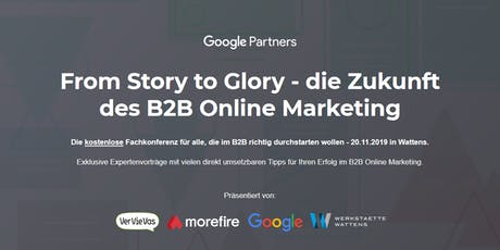 From Story to Glory - die Zukunft des B2B Online Marketing Tickets