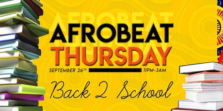 AFROBEAT THURSDAY - Back 2 School tickets