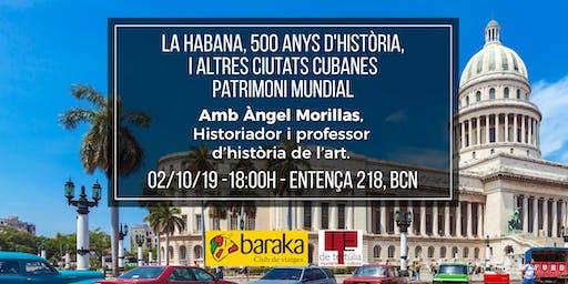 L'Havana, 500 anys d'història, i altres ciutats cubanes Patrimoni Mundial