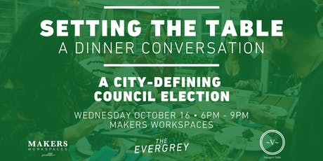 Setting The Table: A City-Defining Council Election tickets