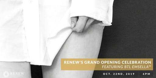 Renew's Grand Opening Celebration featuring BTL Emsella