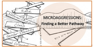 Microaggressions: Finding a Better Pathway