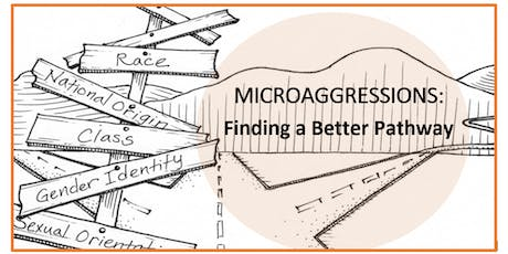 Microaggressions: Finding a Better Pathway tickets