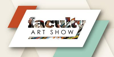2019 Faculty Art Show