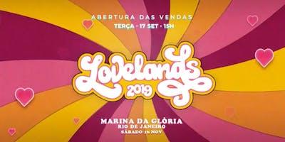 LoveLands 2019 : RIO : 16/11 : Marina da Gloria