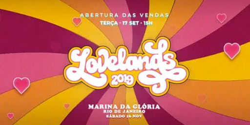 LoveLands 2019 : RIO : 16/11 : Marina da Gloria