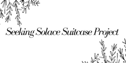 Stop the Silence. Stop the Violence: Seeking Solace Suitcase Project
