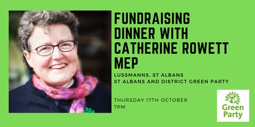 Fundraising dinner with Catherine Rowett MEP, The Green Party