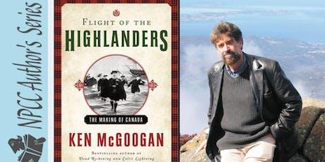 Ken McGoogan Flight of the Highlanders: The Making of Canada tickets