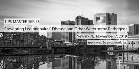 Preventing Legionnaires' Disease and other Waterborne Pathogens tickets