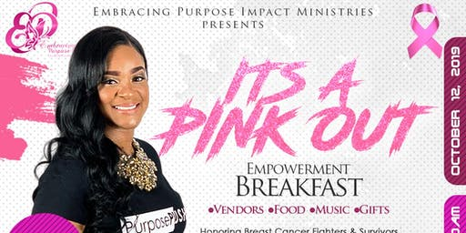 "Embracing Purpose Impact Ministries presents  ""ITS A PINK OUT"""