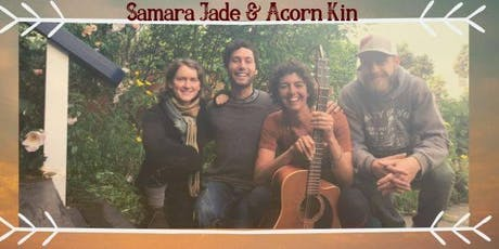 Sebastopol - Samara Jade & Acorn Kin at Hummingbird Hill tickets