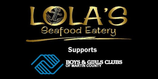 Eat Local. Give Local. Lola's BGCMC- Palm City Fundraising Dinner