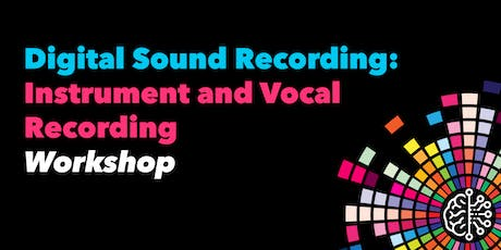 Digital Sound Recording: Instrument and Vocal Recording tickets