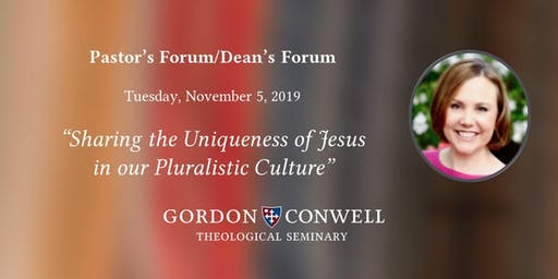 Pastor's Forum: Sharing the Uniqueness of Jesus in our Pluralistic Culture