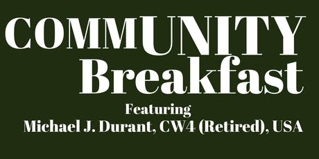 "Community Breakfast-Michael Durant (""Black Hawk Down"" Veteran) tickets"