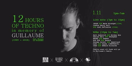 12 Hours of Techno in memory of Guillaume (1989 - 2018) tickets