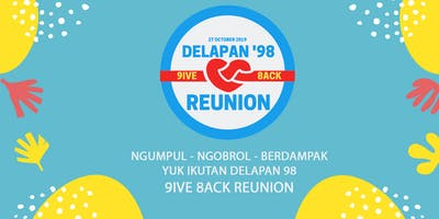 """GIVE BACK"" Reuni Delapan 1998"