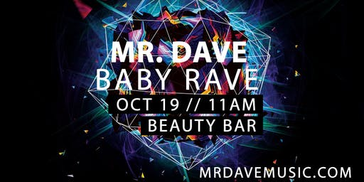 MR. DAVE BABY RAVE