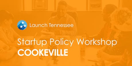 LaunchTN Startup Policy Workshop: Cookeville tickets