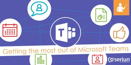 GETTING THE MOST OUT OF MICROSOFT TEAMS tickets