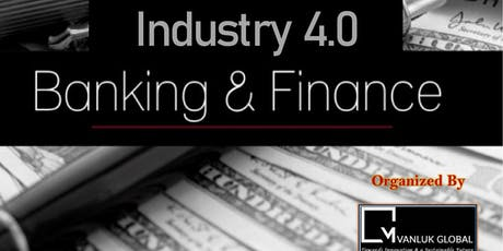 INDUSTRY 4.0- Leading Change in Banking & Finance tickets
