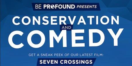 Conservation & Comedy - Seven Crossings Sneak Peek tickets