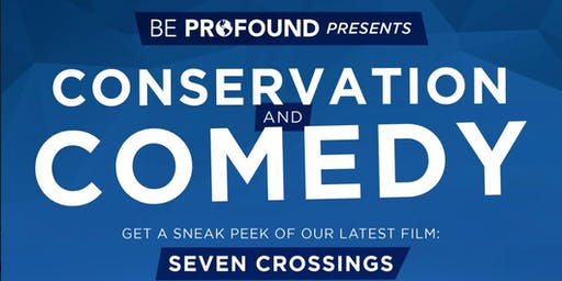 Conservation & Comedy - Seven Crossings Sneak Peek