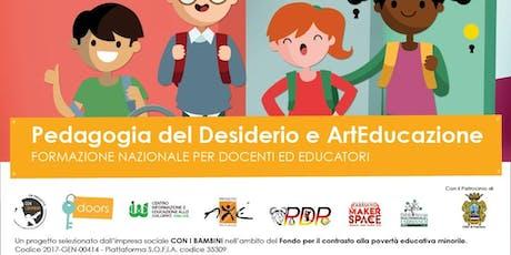 Pedagogia del Desiderio e ArtEducazione: formazione nazionale per docenti biglietti