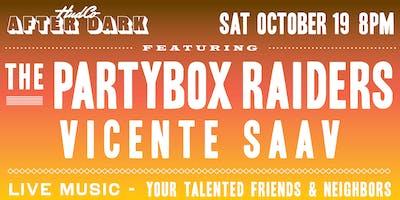 HudCo After Dark Presents PartyBox Raiders + Vicente Saav