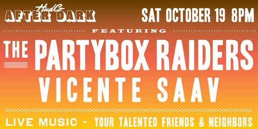 HudCo After Dark Presents PartyBox Raiders + Vicente Saav