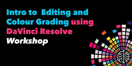 Intro to Editing and Colour Grading using DaVinci Resolve tickets