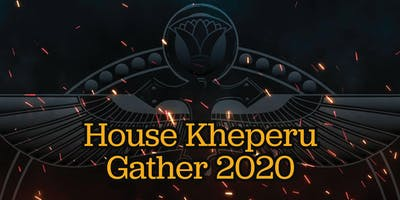 House Kheperu Gather 2020