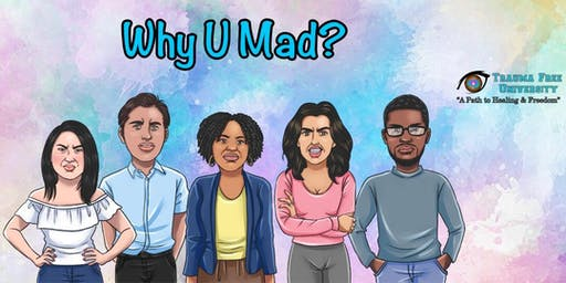 Why U Mad?: Therapeutic Processing Group