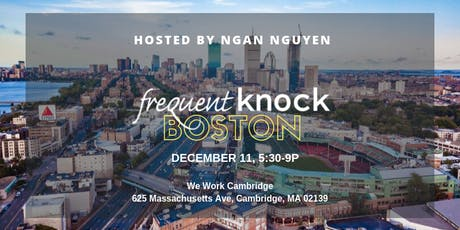Frequent Knock Boston -hosted by Ngan Nguyen tickets