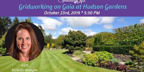 Gridworking on Gaia at Hudson Gardens tickets