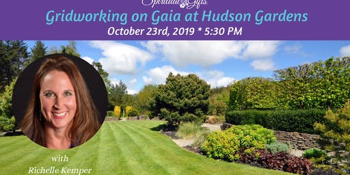 Gridworking on Gaia at Hudson Gardens